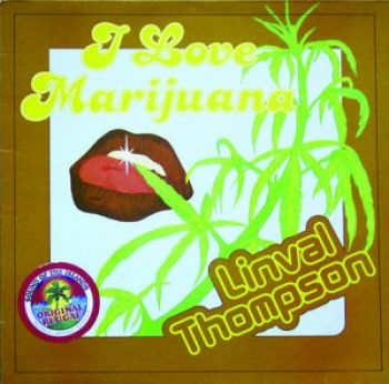 I Love Marijuana - Linval Thompson
