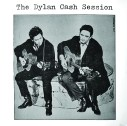 The Dylan/Cash Sessions