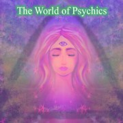 The World of Psychics - Blog post by Looking Beyond Master Psychic Readers. Call 1-800-500-4155 now!