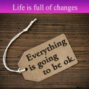 life is full of changes - Blog post by Looking Beyond Master Psychic Readers. Call 1-800-500-4155 now!