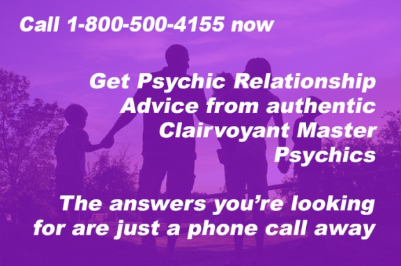 Call 1-800-500-4155 now and Get Psychic Relationship Advice from authentic Clairvoyant Master Psychics. The answers you're looking for are just a phone call away.