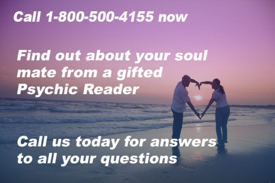 Call 1-800-500-4155 now and find out about your soul mate from a gifted Psychic Reader. Call us today for answers to all your questions.