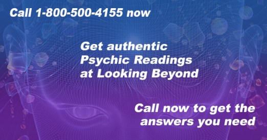 Call 1-800-500-4155 now and get authentic Psychic Readings at Looking Beyond. Call now to get the answers you need.