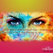 Look Ahead With Spiritual Eyes - Call Looking Beyond Master Psychic Readers 1-800-500-4155 now!