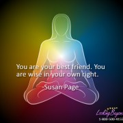 You Are Your Best Friend, with Looking Beyond, by Looking Beyond Master Psychic Readers - Call Looking Beyond Master Psychic Readers 1-800-500-4155 now!