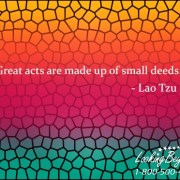 Great acts are made up of small deeds - Looking Beyond Master Psychics