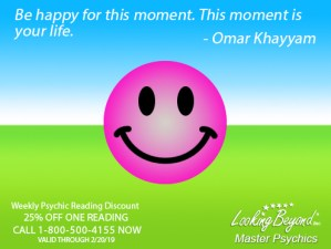 Happy For This Moment - Looking Beyond Master Psychics