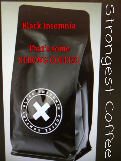 black insomnia strong coffee