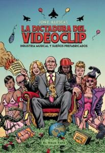 La+Dictadura+del+Videoclip+de+Jon+E.+Illescas+LQSomos