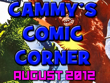 Cammy's Comic Corner – August 2012