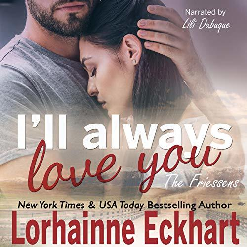 I'll Always Love You: The Friessens, Book 19