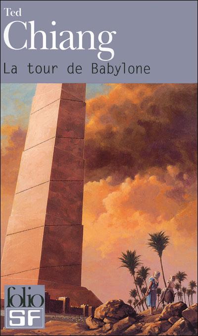 La tour de Babylone, de Ted Chiang - Lorhkan et les mauvais ...