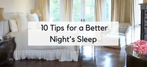 10 Steps to Take for Better Sleep