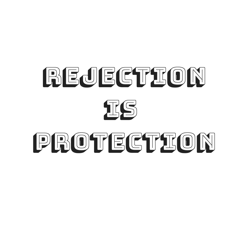Rejection Is Protection