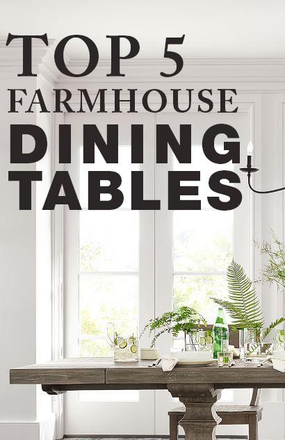 TOP 5 FARMHOUSE DINING TABLES