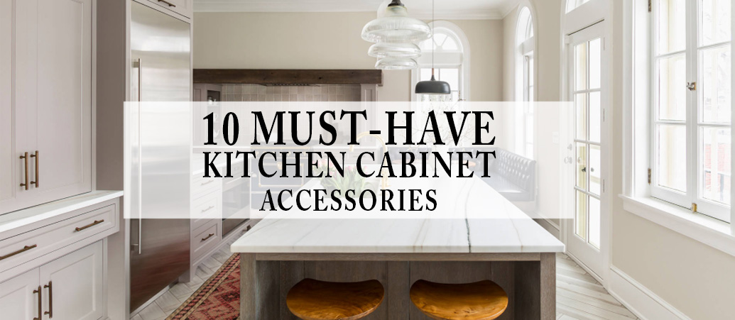 10 Must Have Kitchen Cabinet Accessories