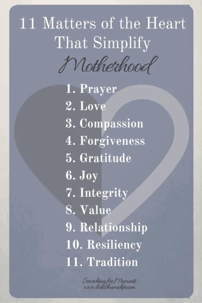 11 Matters of the Heart That Simplify Motherhood - List - Lori Schumaker