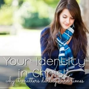 Why Your Identity in Christ Matters During Hard Times - Latoya Edwards