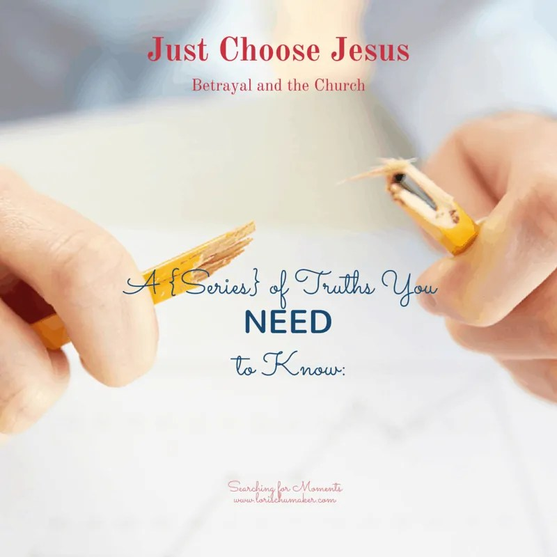 Just Choose Jesus : Betrayal and the Church
