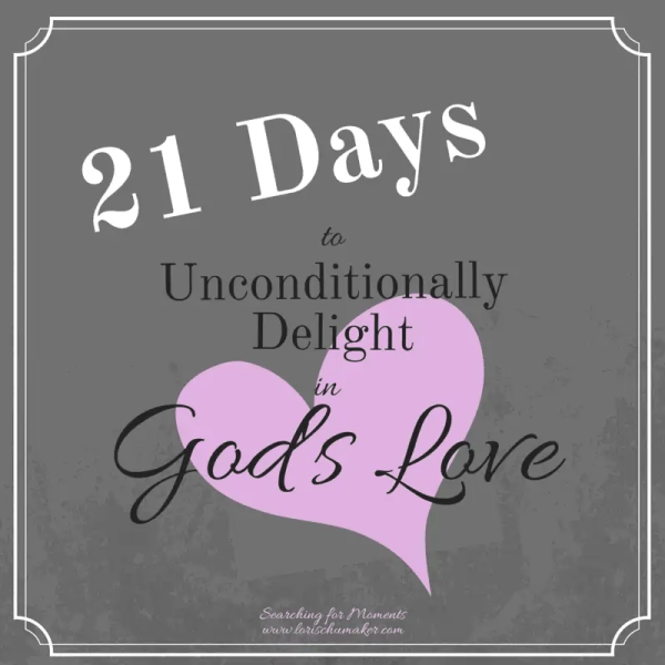 21 days, 21 scriptures, free printable, 3 steps - stopping the endless search for love in people and things that fail you