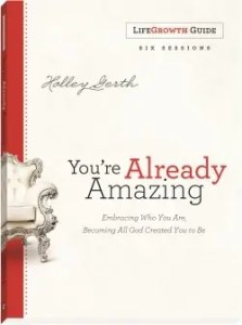 You're Already Amazing Life Growth Guide by Holley Gerth