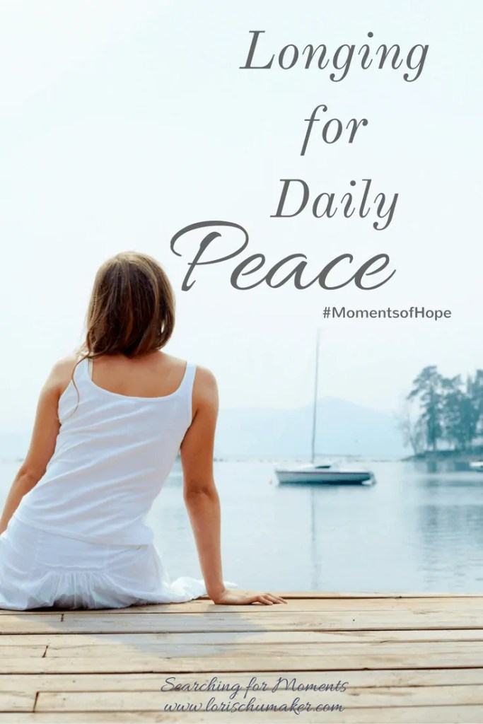 Do you wear peace well on the outside, but feel as though you are unraveling on the inside? There is hope for a peace that lives on the outside AND on the inside. Longing for Daily Peace #MomentsofHope - Lori Schumaker