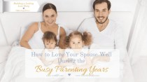 Loving your spouse well during those busy parenting years is not easy work. Your time is minimal and your exhaustion real. So how do you do it? How do you love your spouse well during the busy parenting years? Valerie Murray for Lori Schumaker's Building a Lasting Love Story #MarriageSeries