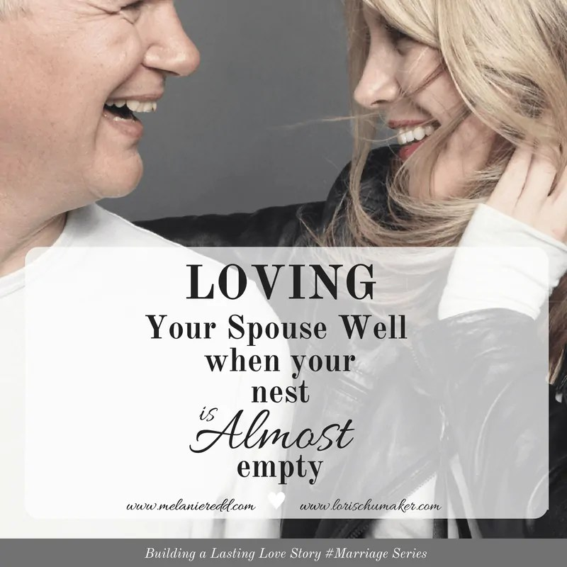 Loving Your Spouse Well When Your Nest is Almost Empty