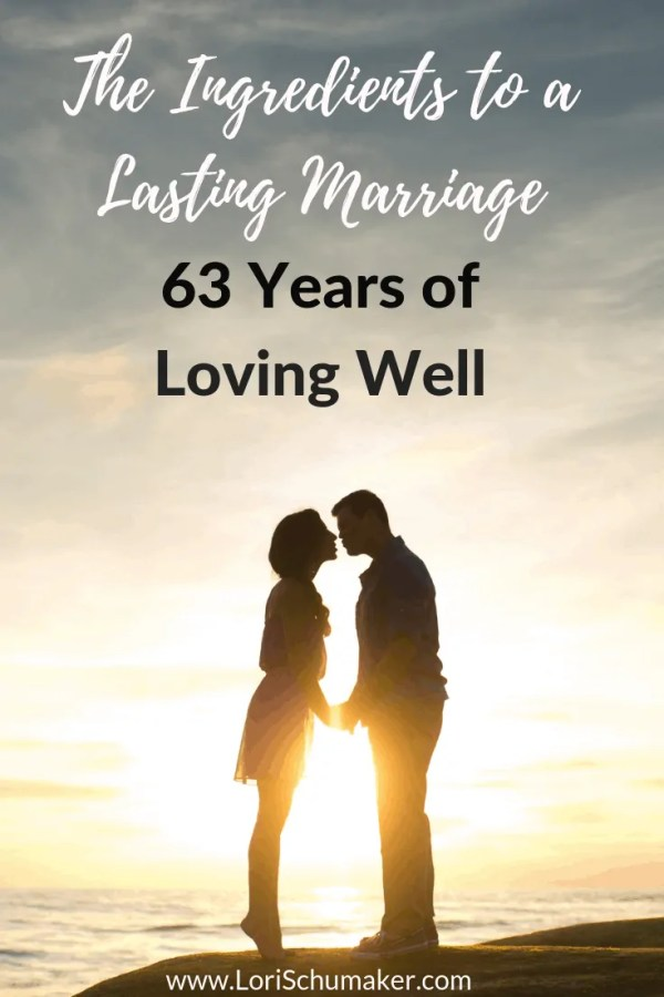 Building a lasting marriage is possible but not easy. Here are 27 ingredients to making it happen after 63 years of experience! Join the series! #marriage #relationships #lovingwell
