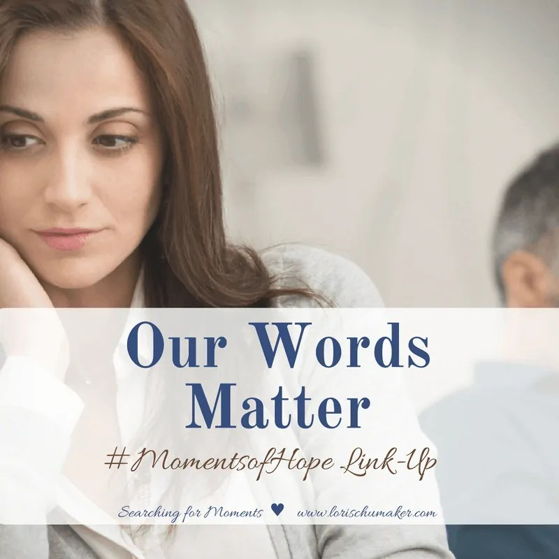 Our Words Matter {Moments of Hope Link-Up}
