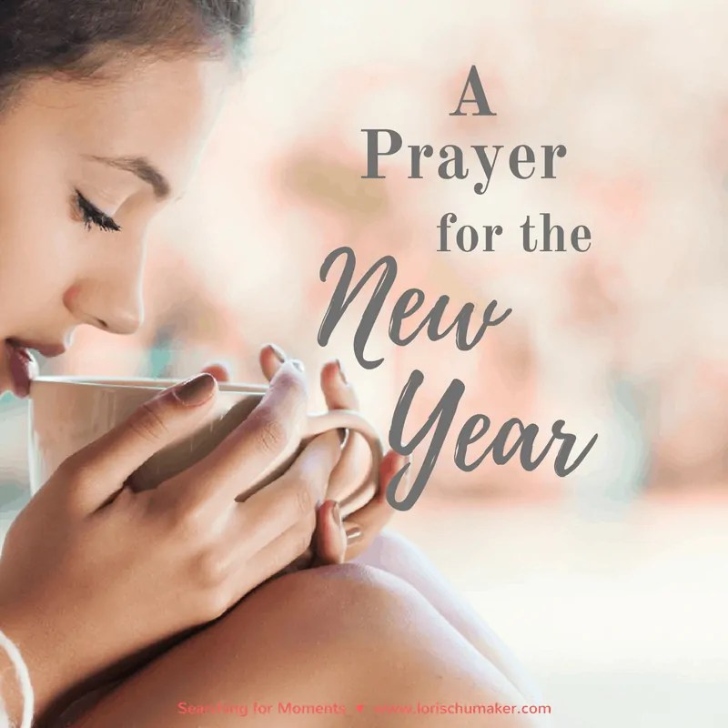 A Prayer for the New Year {#MomentsofHope Link-Up}
