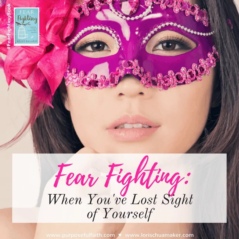 Fear Fighting: When You've Lost Sight of Yourself