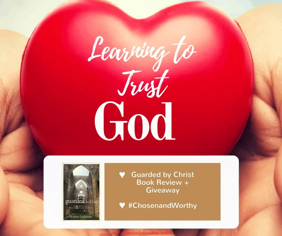 Learning to Trust God {Guarded by Christ Book Review + Giveaway #MomentsofHope}