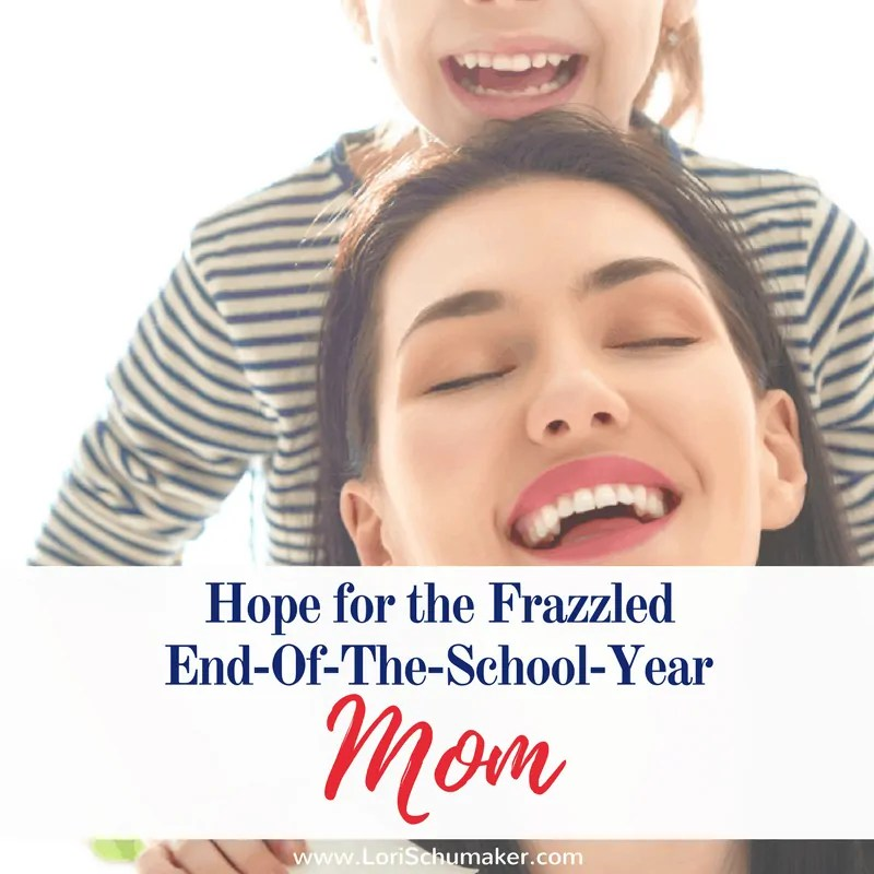 Hope for the Frazzled End-of-the-School-Year Mom {#MomentsofHope Link-Up}