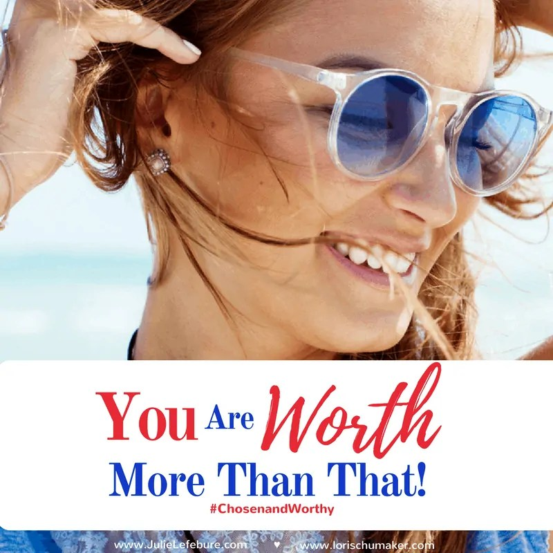 You Are Worth More Than That!
