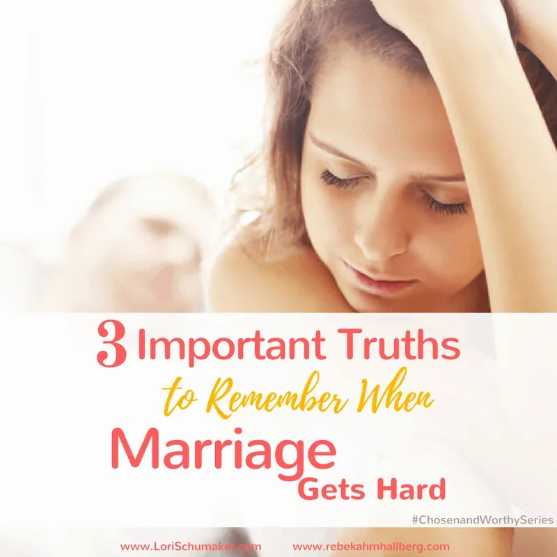 3 Truths to Remember When Marriage Gets Hard
