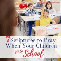 7 Scriptures to Pray When Your Children Go to School | Hope for the Back-to-School Mom