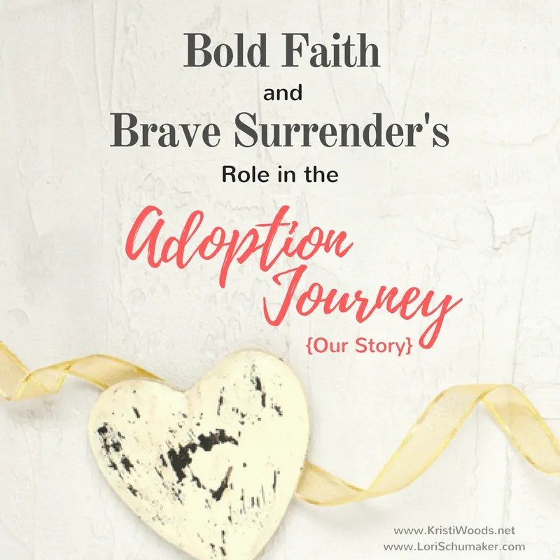 Bold Faith and Brave Surrender's Role in the Adoption Journey: Our Story