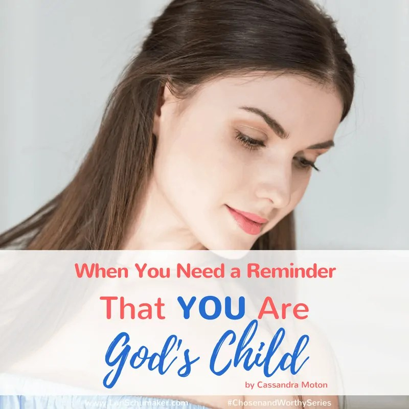 When You Need a Reminder That You Are God's Child