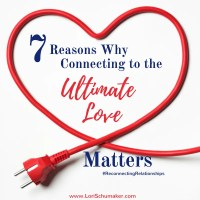 7 Reasons Why Connecting to the Ultimate Love Matters {#MomentsofHope Link-Up}