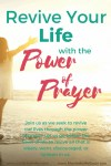 Revive Your Life with the Power of Prayer | Is your life in need of revival? How does prayer change everything? How does personal prayer revive our prayer life? | Where do I start to pray? Revived by his Word #prayerlife #personalprayer #prayerseries #hope