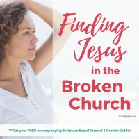 Finding Jesus in the Broken Church {#MomentsofHope Link-Up}