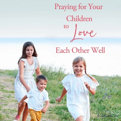Prayer changes things. As parents we want nothing more than for our children to love each other well. To grow up supporting each other and being close. So why not pray? Prayer changes things for the better - even one heartfelt prayer makes all the difference. #prayer #surrenderedheartsbook #godslove #adoption #family #love #hope
