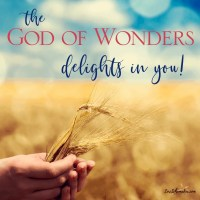 The God of Wonders Delights in You