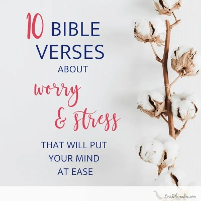 We long for a wholeness that comes from the One who loves us and can do immeasurably more than anything we can do on our own. Here are 10 Bible verses about worry and stress that will give you hope and put your mind at ease. Plus, a war room prayer to combat worry and stress. #bibleverses #worryandstress #worry #stress #prayer #bibleversesaboutworryandstress #hope #livesurrendered #trustGod