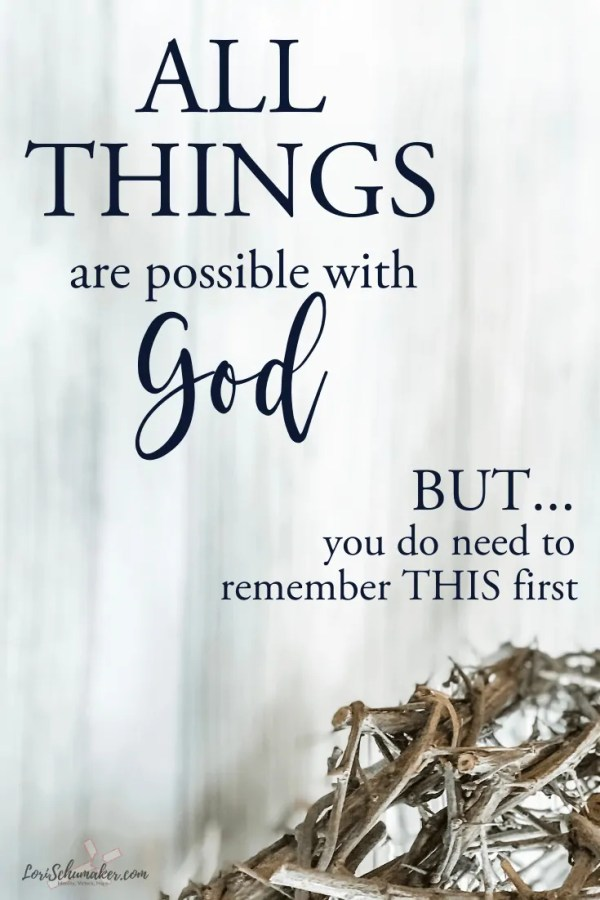 "Nothing is impossible with God and He surely does immeasurably more than we can imagine. But we, too, must do our part. After all, we can't expect all the things if we aren't willing to do all OUR things! This article will encourage you to believe in God's ""more"" for you and help you understand what your part of the equation is. #godslove #christianliving #lovinggod #surrender #dreams #livingmydreams #lifepurpose #bibleverses #allthingsarepossible #nothingisimpossible #womenoffaith #faith #hope #surrenderedheartsbook #livesurrendered"