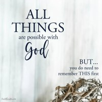 Nothing Is Impossible With God but You Need to Remember THIS First