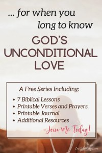The need for God's unconditional love crosses all divides — racial, social, cultural, geographical, and financial. It's the God-sized-hole in our hearts that longs for more. Learn more about this love and join me in a 7-part series featuring Biblical lessons, free printable Bible verses, prayers, Scripture based journal, and more. #godslove #godsunconditionallove #christianliving #freeprintables #bibleverses #prayerforgodsunconditionallove #hope #freeprintablejournal