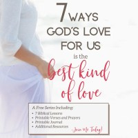 7 Ways God's Unconditional Love for Us Is the BEST Kind of Love