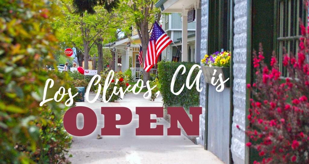 Los Olivos, CA is open!
